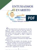 02.08 - Os Entusiasmos Do Evaristo