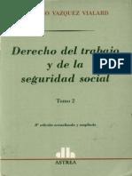 Vazquez Vialard, Antonio - Derecho Del Trabajo y de La Seguridad Social T.ii