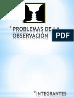 PROBLEMAS DE LA OBSERVACIÓN
