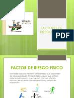 Factores de Riesgo Fisico