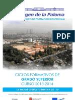 CICLOS FORMATIVOS DE GRADO SUPERIOR. Oferta 2013/14. Instituto Virgen de la Paloma.