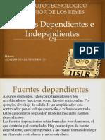 Fuentes Dependientes e Independientes