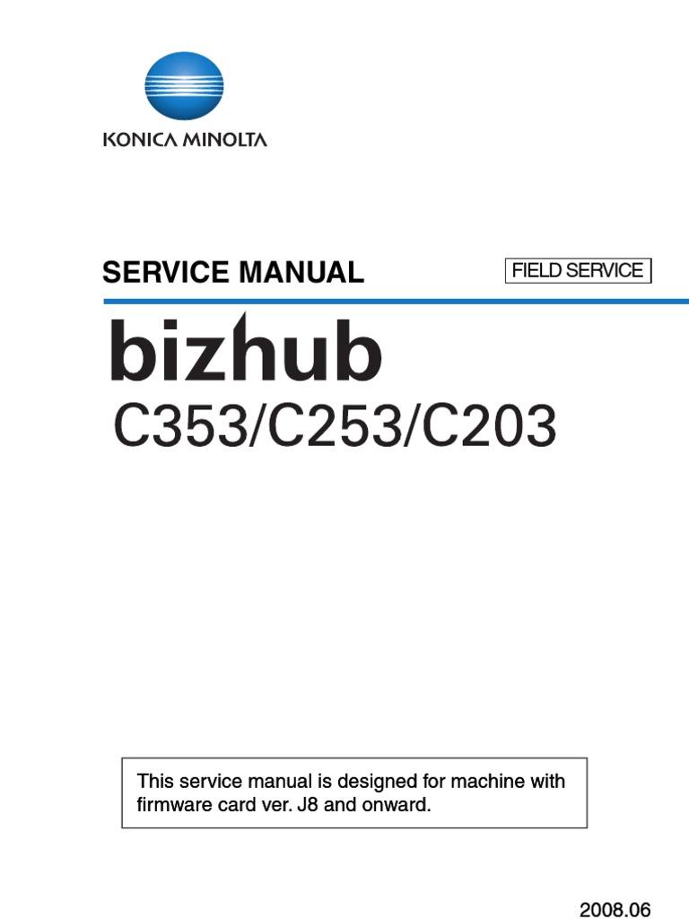 konica minolta bizhub c203 c253 c353 field service manual pdf rh es scribd com konica minolta bizhub c353 user manual Konica Minolta C353 Brochure