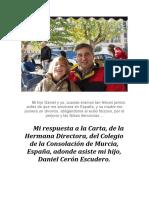 Mi respuesta a la Carta, de la Hermana Directora, del Colegio de la Consolación de Murcia, España, adonde asiste mi hijo, Daniel Cerón Escudero.
