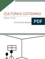 6º Ano - Cultura e Cotidiano