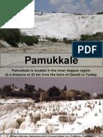 Pamukkale Pamukkale is Located in the Inner Aegean Region