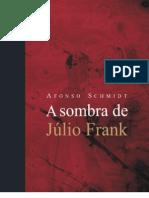 A Sombra de Julio Frank- Afonso SCHMIDT