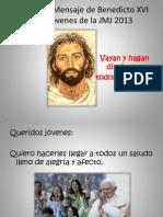 Anexo 13 Pascua Juvenil 2013 Mensaje de b Xvi Para La Jmj 2013