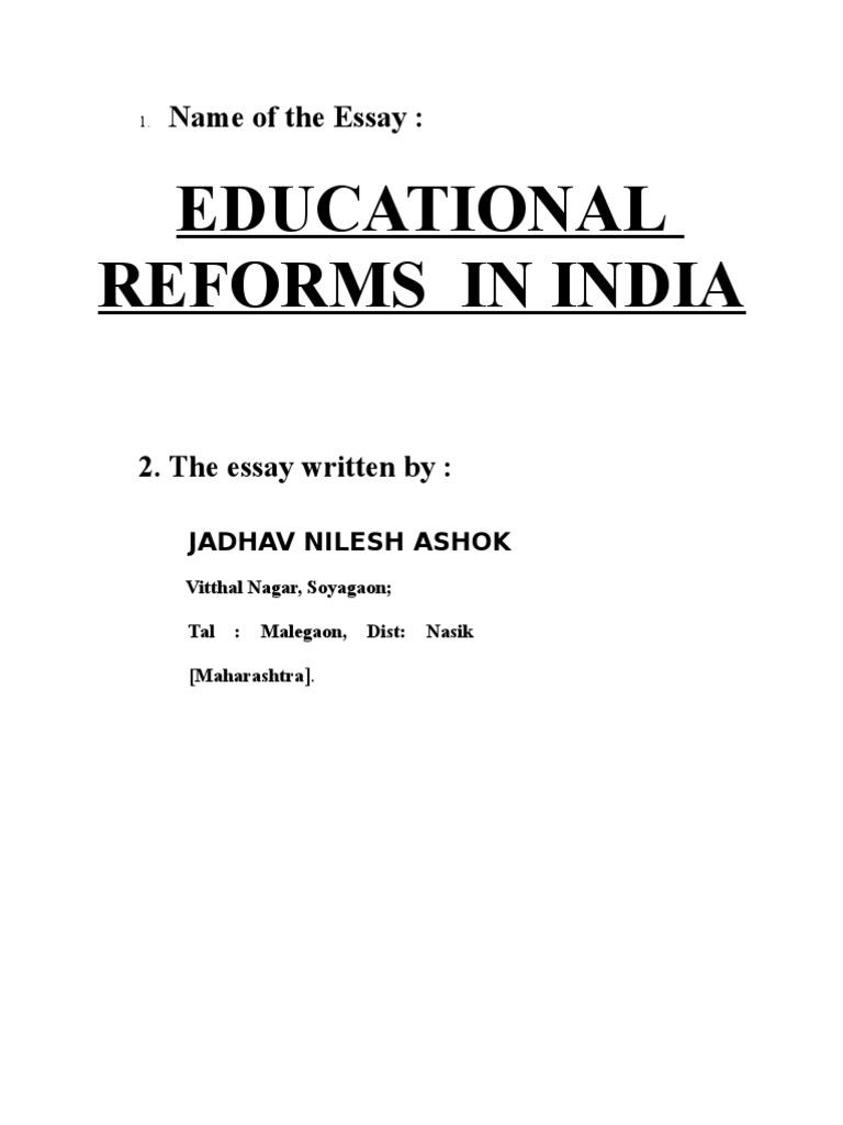 essay on reforms in education a necessity Grading system in indian education (importance) other as to the marks to be assigned to the examination papers of essay term reforms will be necessary.