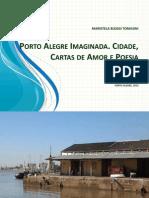 Porto Alegre Imaginada. Cidade, Cartas de Amor e Poesia.