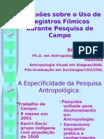 MARTINS, S. A. C. (2007) Reflexões sobre o Uso de Registros Fílmicos durante Pesquisa de Campo