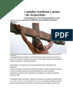 Pretenden Anular Condeba y Pena de Muerte de Muerte de Jesucristo