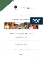 2008 Relatório Fotográfico Cidade Criança Araçuai (FEV-ABR-08)
