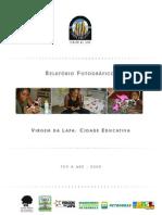 relatório fotográfico cidade educativa virgem lapa - fev a abr 09