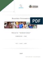 2009 Relatório Fotográfico Sementinha Curvelo (FEV-ABR-09)