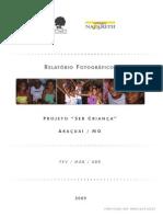 2009 Relatório Fotográfico Ser Criança Araçuai (FEV-ABR-2009)