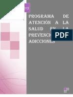 PROGRAMA  DE ATENCIÓN A LA SALUD EN LA PREVENCIÓN DE ADICCIONES