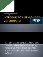 INTRODUÇÃO A SEMIOLOGIA VETERINÁRIA AULA 1