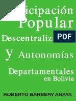 Participacion Popular, Descentralización y Autonomías Departamentales en Bolivia, Roberto Barbery Anaya