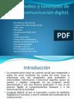 Unidad I.- Medios y conceptos de comunicación digital