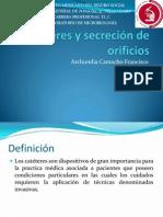 Cateteres y Secrecion de Orificios