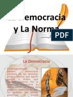 La Democracia y La Norma