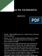HISTÓRIA DA XILOGRAFIA