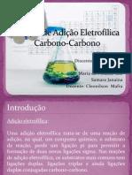Reação de Adição Eletrofílica Carbono-Carbono