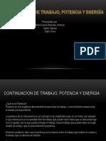 CONTINUACIÓN DE TRABAJO, POTENCIA Y ENERGÍA