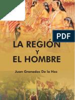 Granados De la Hoz Juan  - La Región y el hombre