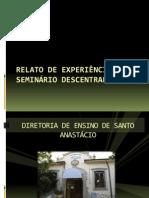RELATO DE EXPERIÊNCIA EM SEMINÁRIO DESCENTRALIZADO