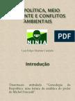APRESENTAÇÃO; Biopolítica, meio ambiente e conflitos ambientais