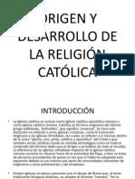 EXP. ORIGEN Y DESARROLLO DE LA RELIGIÃ_N CATÃ_LICA