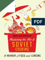 Mastering the Art of Soviet Cooking by Anya von Bremzen [Excerpt]