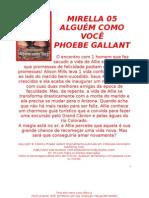 Mirella - 005 - Phoebe Gallant - Alguém Como Você