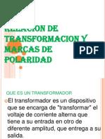 Relacion de Transformacion y Marcas de Polaridad