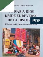 Juan Pablo García Maestro - Pensar a Dios desde el reverso de la historia = El legado teológico de Gustavo Gutiérrez