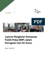 Laporan Rangkaian Kegiatan Kampanye Publik Pokja AMPL - Hari Air Dunia Tahun 2013