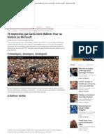 10 momentos que farão Steve Ballmer ficar na história da Microsoft - Operários da Web