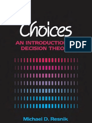 Choices - Resnik | Decision Theory | Rationality