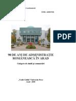 90 de Ani de Administratie Romaneasca in Arad