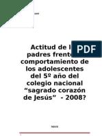 """Actitud de los padres frente al comportamiento de los adolescentes del 5º año del colegio nacional """"sagrado corazón de Jesús""""  - 2008"""