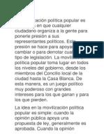 La movilización política popular es la manera en que cualquier ciudadano organiza a la gente para ponerle presión a sus representantes políticos