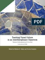 Teaching Visual Culture FULL Teaching visual culture in an interdisciplinary classroom