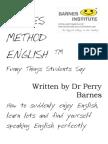 Barnes Method English @ Funny Things Students Say engraçada coisas estudantes falam