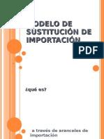MODELO DE SUSTITUCIÓN DE IMPORTACIÓN I