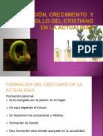 FORMACIÓN, CRECIMIENTO  Y DESARROLLO DEL CRISTIANO EN
