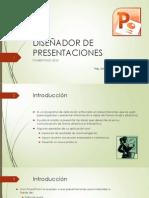 DISEÑADOR DE PRESENTACIONES - POWER POINT