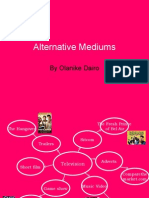 Alternative Mediums