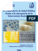 EL LABORATORIO DE SALUD PÚBLICA FRENTE A LA EMERGENCIA DE LA TUBERCULOSIS RESISTENTE. Instituto Nacional de Salud, 2001. Lima – Perú